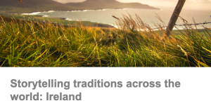 Storytelling traditions Ireland